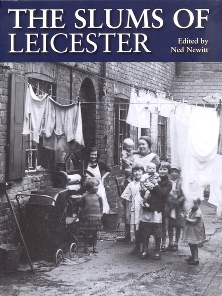 The book The Slums of Leicester (2009) by Ned Newitt