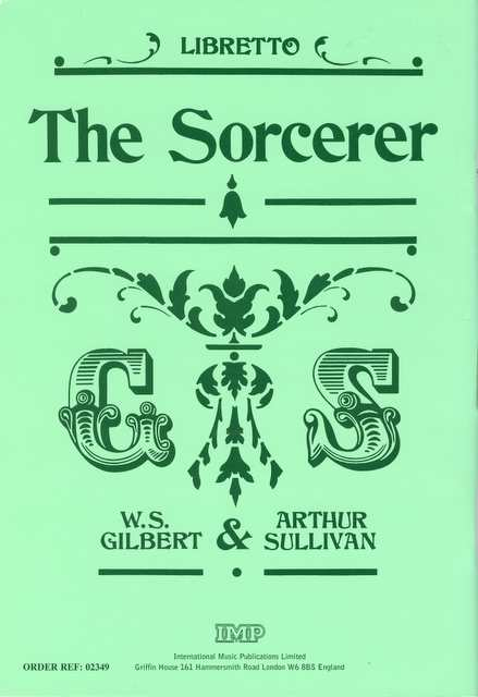 A Gilbert & Sullivan Libretto. 'The Sorcerer'