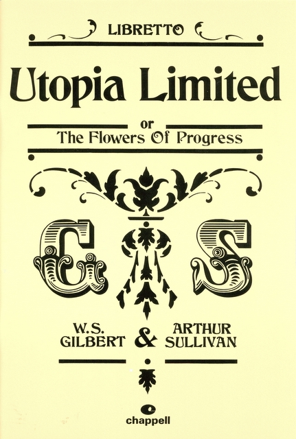 A Gilbert & Sullivan Libretto. 'Utopia Limited'